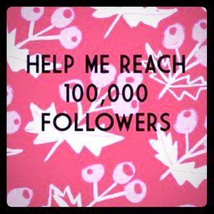 HELP ME REACH MY GOAL OF 100K FOLLOWERS